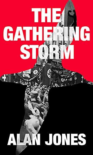 The Gathering Storm (The Sturmtaucher Trilogy Book 1) by [Alan Jones]