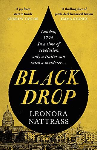 Black Drop: A thrilling historical mystery of revolution and treachery by [Leonora Nattrass]