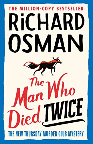The Man Who Died Twice (The Thursday Murder Club Book 2) by [Richard Osman]