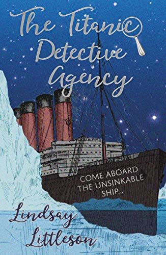 The Titanic Detective Agency by [Lindsay Littleson]