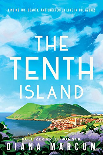 Front cover for the book The Tenth Island: Finding Joy, Beauty, and Unexpected Love in the Azores by Diana Marcum