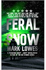 Feral Snow: 'A simply stunning debut' Kindle Edition