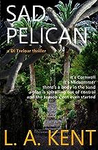Sad Pelican: An absorbing crime thriller, disturbing and intriguing (4) (Di Treloar)