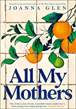 All My Mothers: The heart-breaking new novel from the author of the Costa-shortlisted debut, THE OTHER HALF OF AUGUSTA HOPE